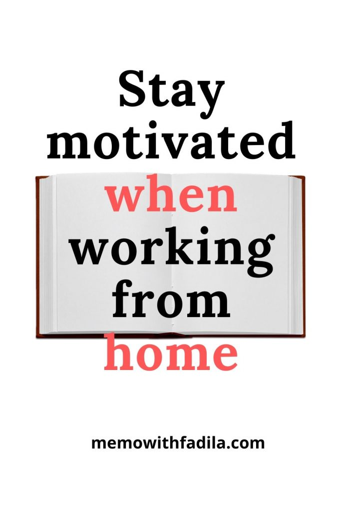 stay motivated when working from home.
