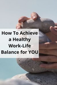 How-to-achieve a healthy work-life -balance-for-you