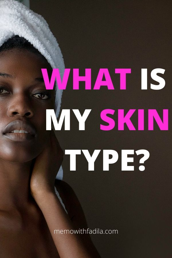 What is you skin type? How to tell